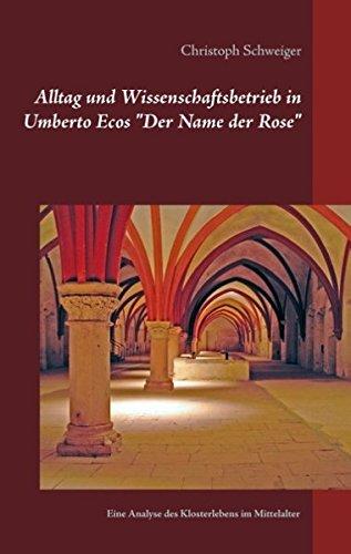 """Alltag und Wissenschaftsbetrieb in Umberto Ecos """"Der Name der Rose"""": Eine Analyse des Klosterlebens im Mittelalter"""