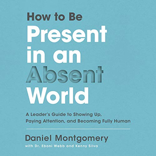 How to Be Present in an Absent World cover art