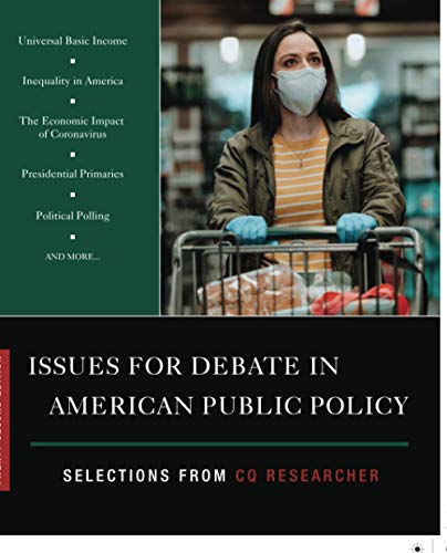 Compare Textbook Prices for Issues for Debate in American Public Policy: Selections from CQ Researcher Twenty Second Edition ISBN 9781544386607 by CQ Researcher