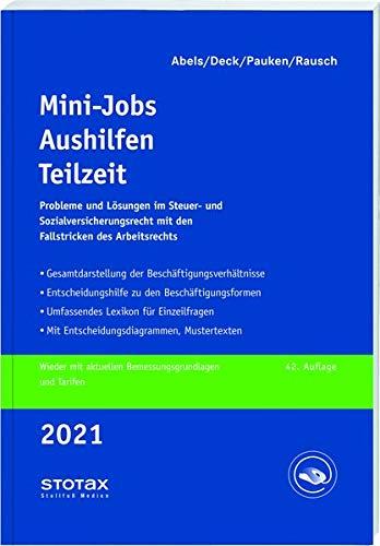 Mini-Jobs, Aushilfen, Teilzeit 2021: Probleme und Lösungen im Steuer- und Sozialversicherungsrecht mit den Fallstricken des Arbeitsrechts