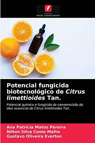 Potencial fungicida biotecnológico de Citrus limettioides Tan.: Potencial químico e fungicida da nanoemulsão do óleo essencial de Citrus limettioides Tan.
