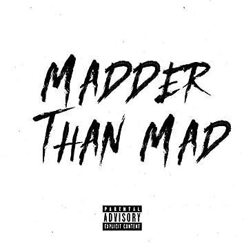 Madder Than Mad (feat. Burner)