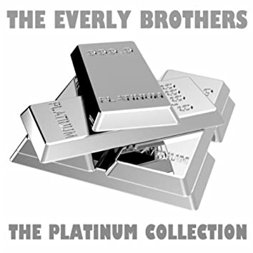 The Platinum Collection: The Everly Brothers