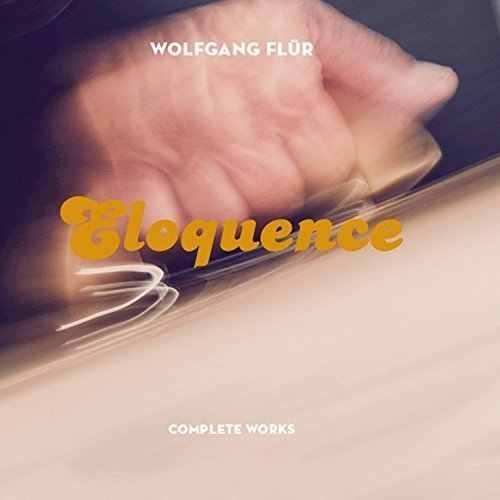 Eloquence by Wolfgang Fl??r (2015-05-04)