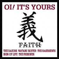 OI!IT'S YOURS 義 FAITH