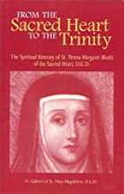From the Sacred Heart to the Trinity: The Spiritual Itinerary of Saint Teresa Margaret of the Sacred Heart, O.C.D. by Gabriel (2006-01-06)