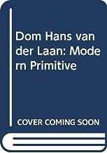 Dom Hans van der Laan: Modern primitive