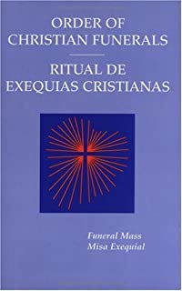 Order Of Christian Funerals / Ritual De Exequias Cristianas: Funeral Mass / Misa Funeral by Misa Funeral (2005-03-03)