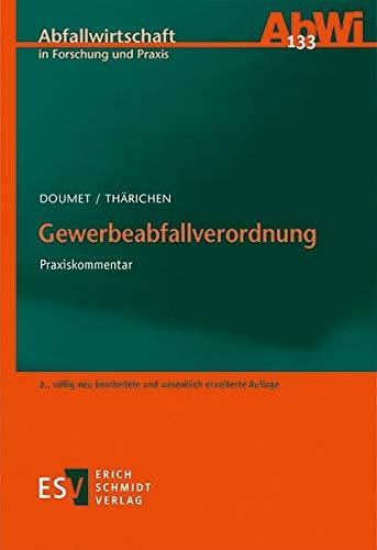 Gewerbeabfallverordnung: Praxiskommentar (Abfallwirtschaft in Forschung und Praxis 133)