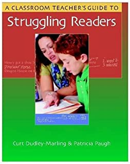 A Classroom Teacher's Guide to Struggling Readers
