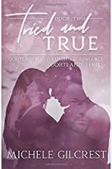 Tried and True: Contemporary Christian Romance Cortland Series Book Two Paperback