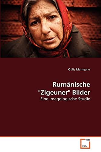 Rumänische Zigeuner Bilder: Eine Imagologische Studie
