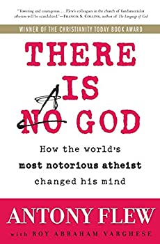 There Is a God  How the World s Most Notorious Atheist Changed His Mind