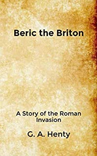Beric the Briton: A Story of the Roman Invasion: Pocket Edition