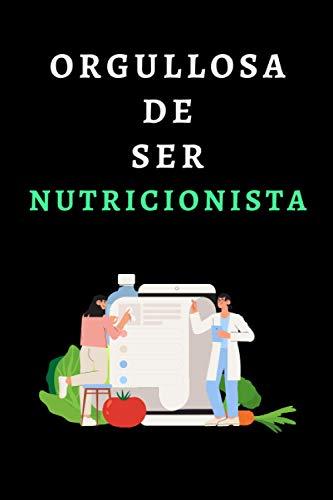 Orgullosa De Ser Nutricionista: Cuaderno De Notas Ideal Para Regalar A Nutricionistas