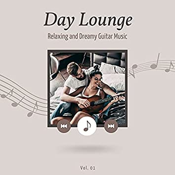 Day Lounge, Relaxing And Dreamy Guitar Music, Vol. 1