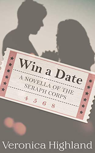 Win a Date: A novella of the Seraph Corps (English Edition) PDF Books