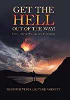 Get the Hell Out of the Way!: Poetic Truth Wisdom and Knowledge