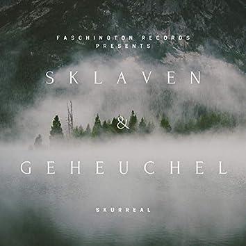 Sklaven & Geheuchel