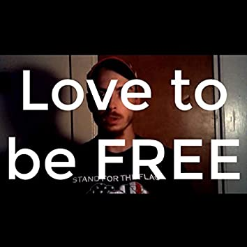 Love to Be Free