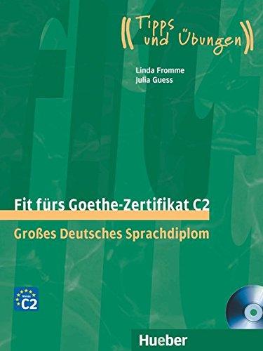 Fit fürs Goethe-Zertifikat C2: Großes Deutsches Sprachdiplom.Deutsch als Fremdsprache / Lehrbuch mit 2 integrierten Audio-CDs (Fit für ... Erwachsene)