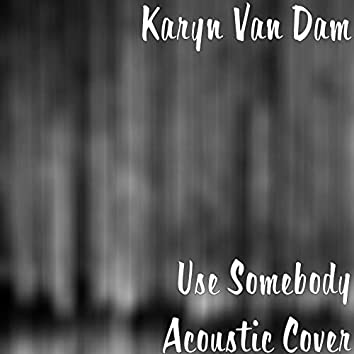 Use Somebody (Acoustic Cover)