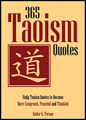 365 Taoism Quotes: Daily Taoism Quotes to Become More Congruent, Peaceful and Thankful (English Edition)
