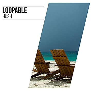 Loopable Hush, Vol. 4