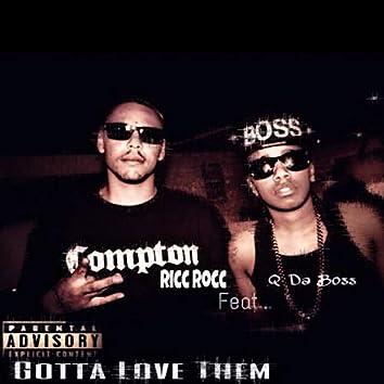 Gotta Love Them (feat. Q da Boss)