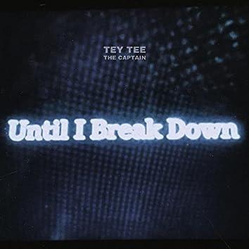 Until I Break Down