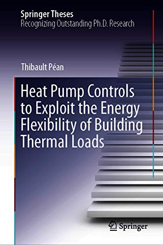 Heat Pump Controls to Exploit the Energy Flexibility of Building Thermal Loads (Springer Theses) (English Edition)
