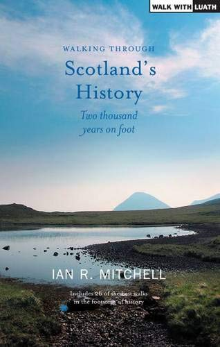 Walking through Scotland's History: Two Thousand Years on Foot (Scotland's Past in Action)