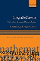 Integrable Systems: Twistors, Loop Groups, and Riemann Surfaces (Oxford Graduate Texts in Mathematics)
