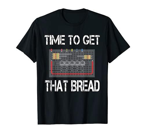 Planche à pain humoristique avec inscription « Time To Get That Bread » T-Shirt