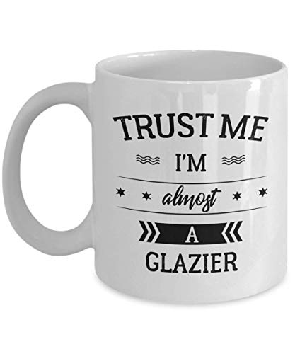 Glazier Mug - Trust Me I'm Almost - Funny Novelty Ceramic Coffee & Tea Cup Cool Gifts For Men Or Women With Gift Box