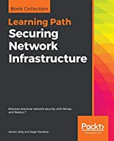 Securing Network Infrastructure: Discover practical network security with Nmap and Nessus 7 Front Cover