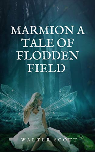 Marmion A Tale Of Flodden Field (English Edition)