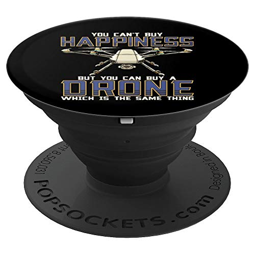 Funny You Can't Buy Happiness But You Can Buy A Drone PopSockets Grip and Stand for Phones and Tablets