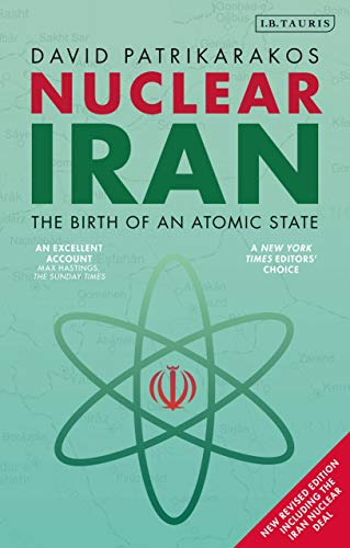Nuclear Iran: The Birth of an Atomic State (English Edition)