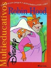 Robin Hood: Cuentos con juegos y actividades a todo color (Multieducativos Disney)