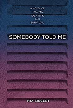 Somebody Told Me by [Mia Siegert]