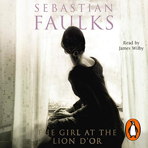 The Girl at the Lion D'Or                   By:                                                                                                                                 Sebastian Faulks                               Narrated by:                                                                                                                                 James Wilby                      Length: 8 hrs and 35 mins     43 ratings     Overall 4.0