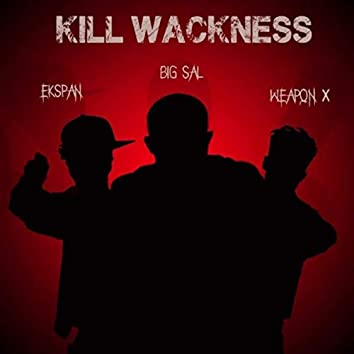 Kill Wackness (feat. Ekspan & Weapon X)