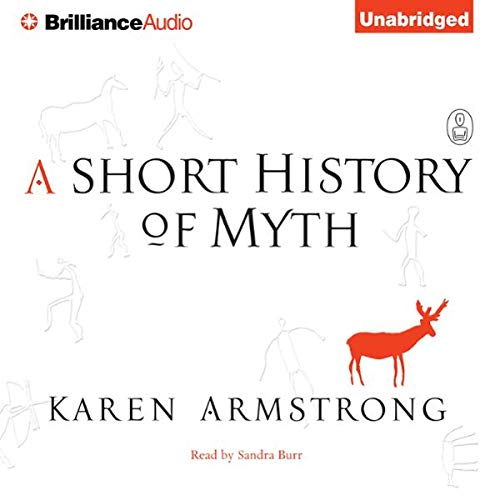 A Short History of Myth Audiobook By Karen Armstrong cover art