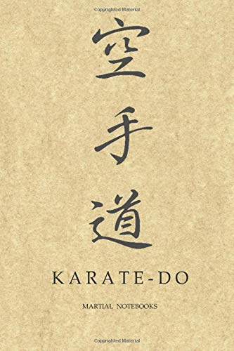 Martial Notebooks KARATE-DO: Japanese Calligraphy Parchment-Looking Glossy Cover 6 x 9