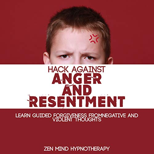 Hack Against Anger and Resentment audiobook cover art