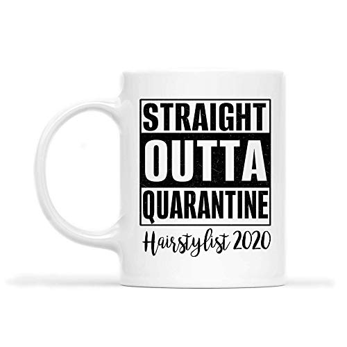 HAIRSTYLIST Mug - STRAIGHT OUTTA QUARANTINE HAIRSTYLIST 2020.PNG - Funny 11oz Coffee Mugs (White) - Great Humor For Mother Day's, Father's Day, St. Patrick's Day WVL5DZ