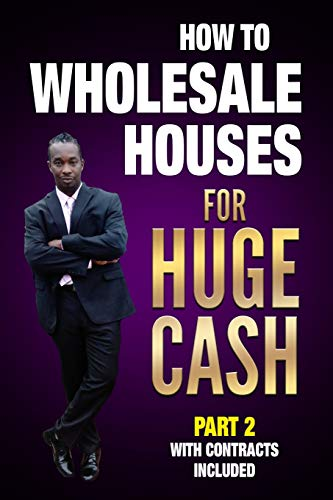 HOW TO WHOLESALE HOUSES FOR HUGE CASH PART 2 WITH CONTRACTS INCLUDED: REALESTATE 101
