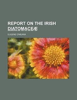 Report on the Irish D I A T O M A C E Ae