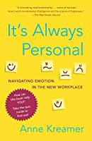 It's Always Personal: Navigating Emotion in the New Workplace